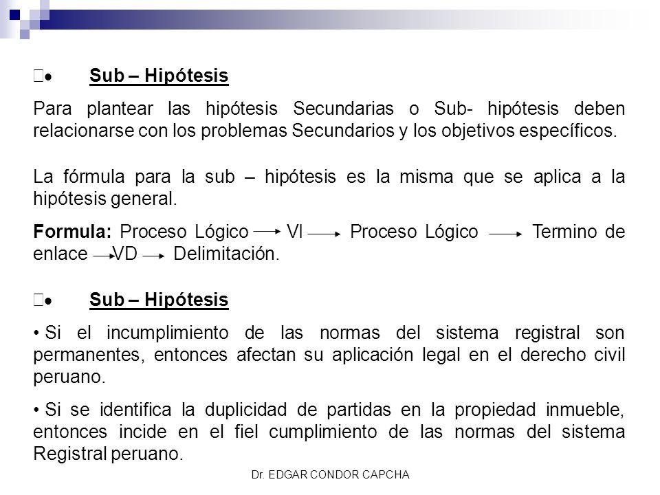 · Sub – Hipótesis