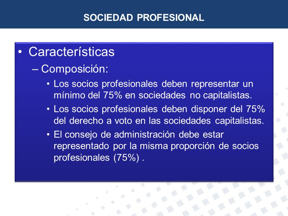Características Composición: SOCIEDAD PROFESIONAL