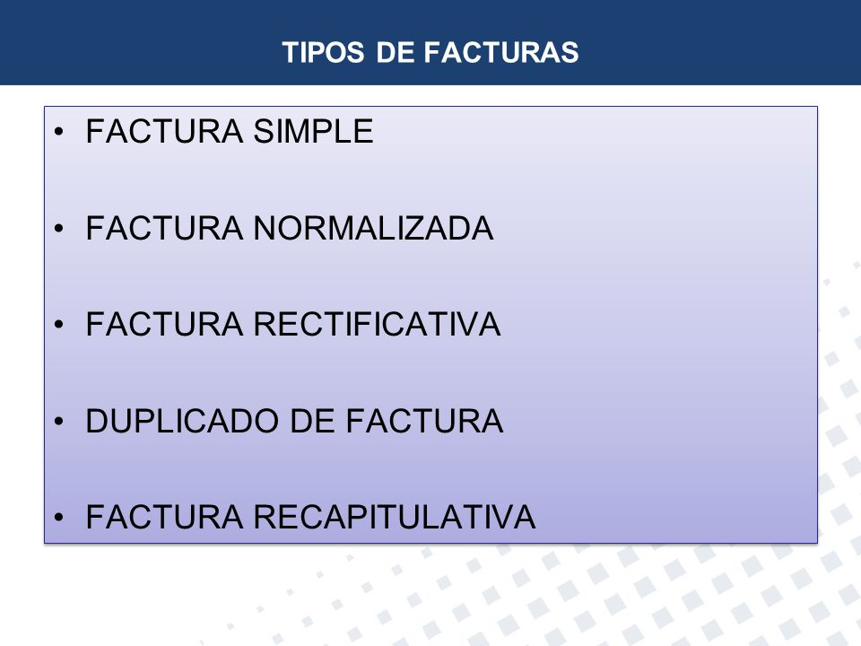 FACTURA RECTIFICATIVA DUPLICADO DE FACTURA FACTURA RECAPITULATIVA