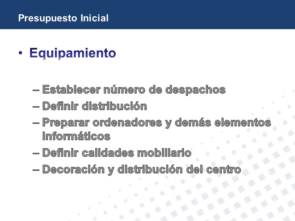 Equipamiento Establecer número de despachos Definir distribución