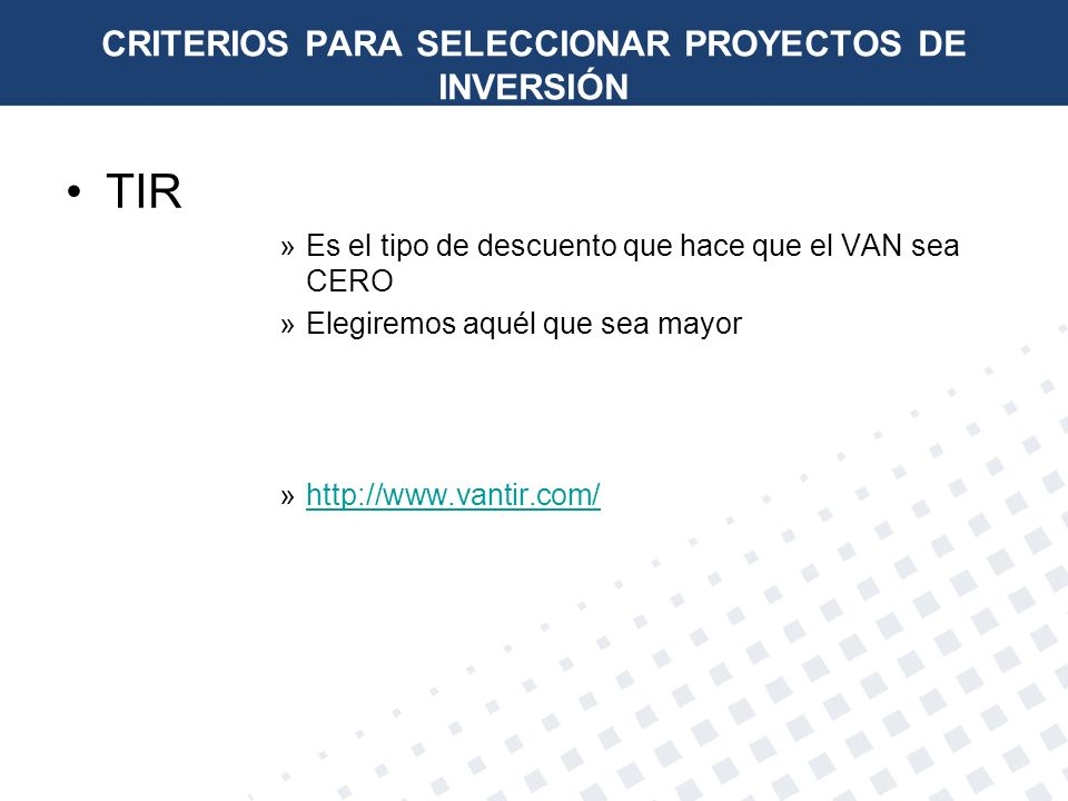 CRITERIOS PARA SELECCIONAR PROYECTOS DE INVERSIÓN