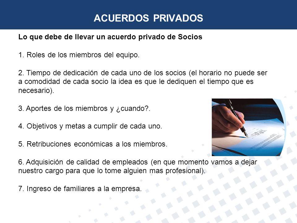 ACUERDOS PRIVADOS Lo que debe de llevar un acuerdo privado de Socios