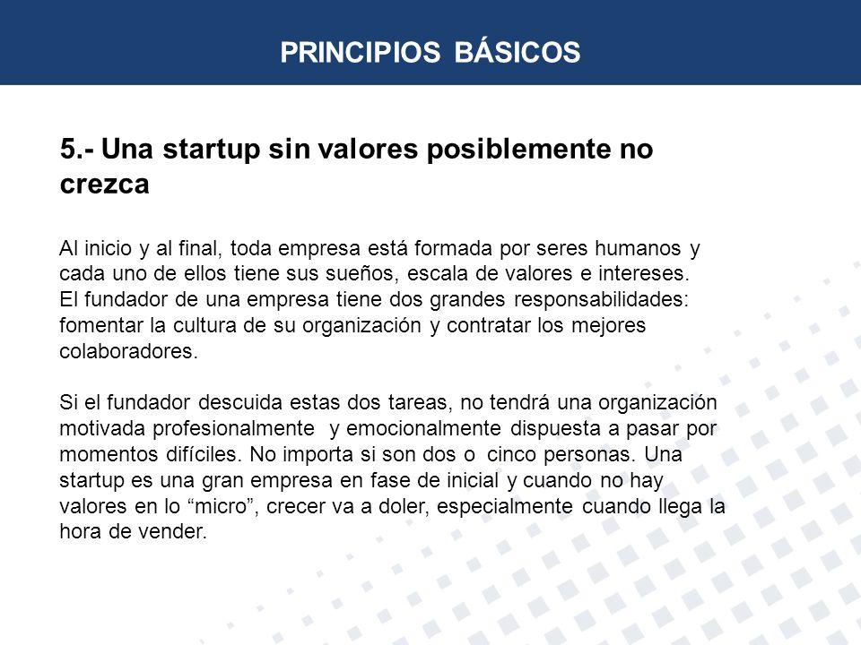 5.- Una startup sin valores posiblemente no crezca