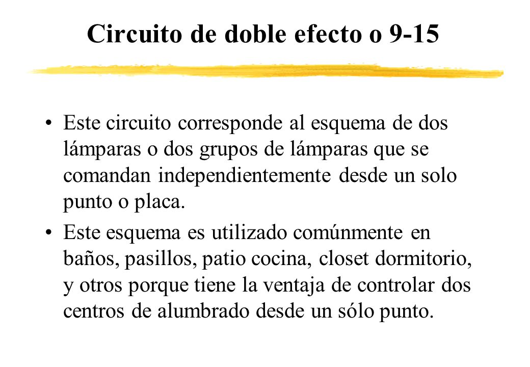 Circuito de doble efecto o 9-15