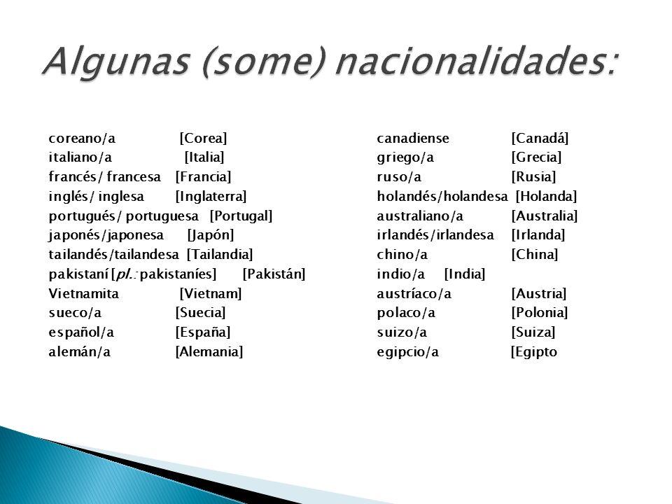 Algunas (some) nacionalidades: