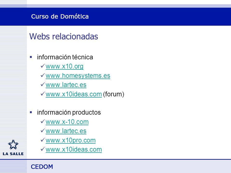 Webs relacionadas información técnica www.x10.org www.homesystems.es