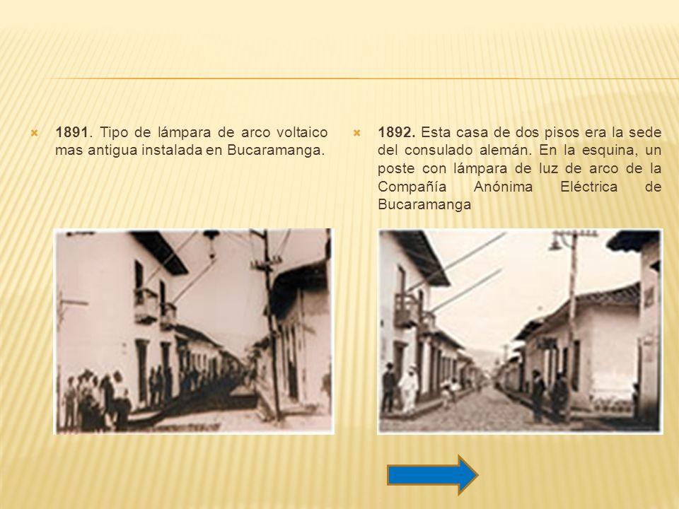 1891. Tipo de lámpara de arco voltaico mas antigua instalada en Bucaramanga.