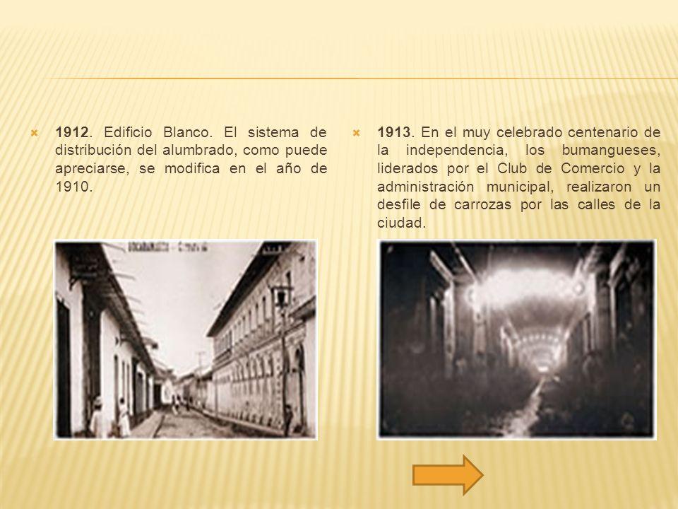 1912. Edificio Blanco. El sistema de distribución del alumbrado, como puede apreciarse, se modifica en el año de 1910.