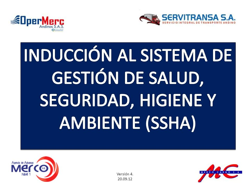 INDUCCIÓN AL SISTEMA DE GESTIÓN DE SALUD, SEGURIDAD, HIGIENE Y AMBIENTE (SSHA)