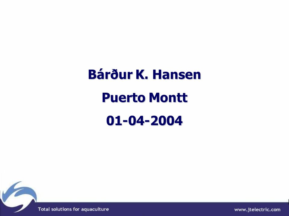 Bárður K. Hansen Puerto Montt 01-04-2004