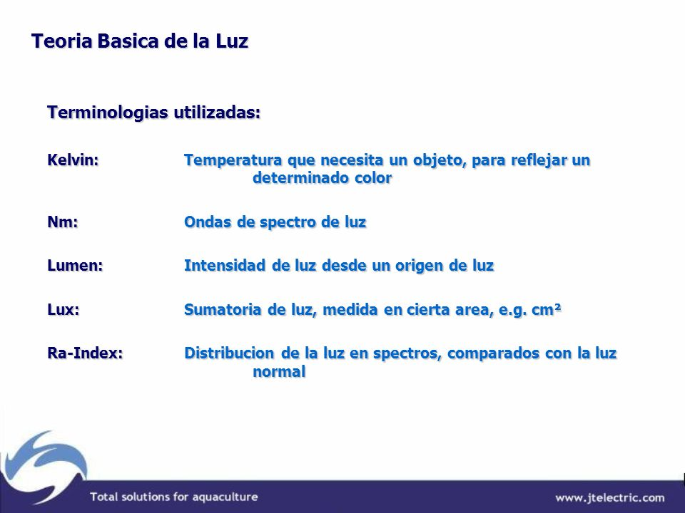 Teoria Basica de la Luz Terminologias utilizadas:
