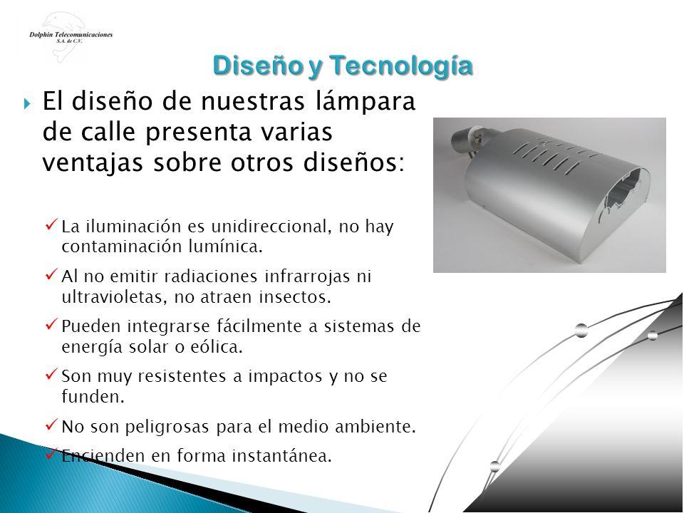 Diseño y Tecnología El diseño de nuestras lámpara de calle presenta varias ventajas sobre otros diseños: