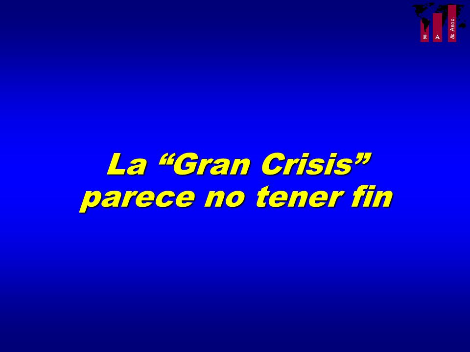 La Gran Crisis parece no tener fin
