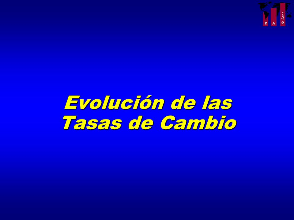 Evolución de las Tasas de Cambio