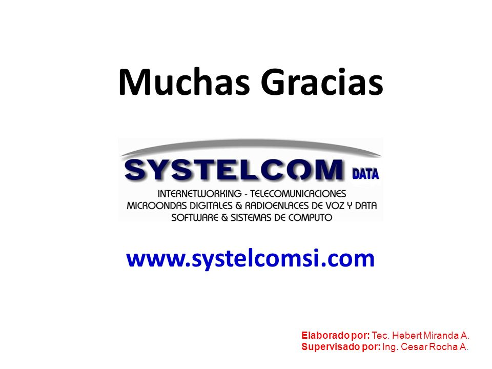Muchas Gracias www.systelcomsi.com