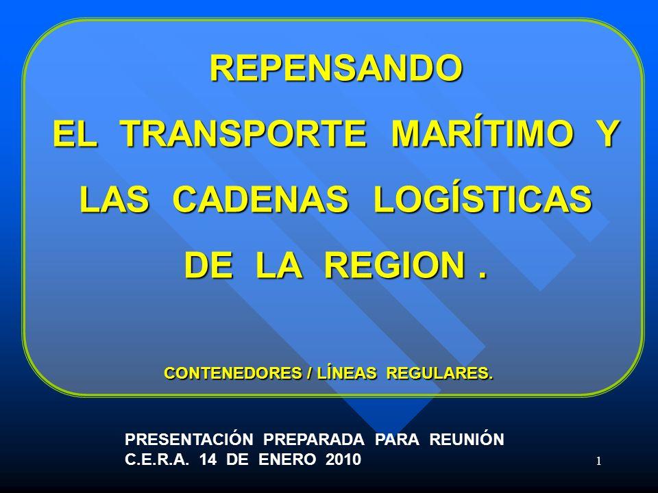 REPENSANDO EL TRANSPORTE MARÍTIMO Y LAS CADENAS LOGÍSTICAS DE LA REGION .