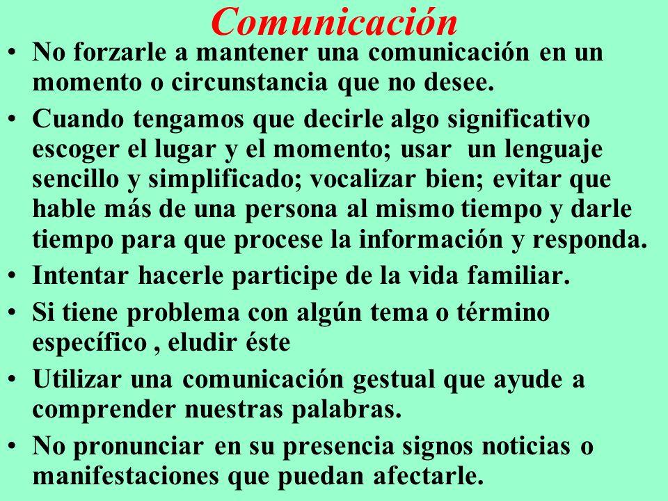 Comunicación No forzarle a mantener una comunicación en un momento o circunstancia que no desee.