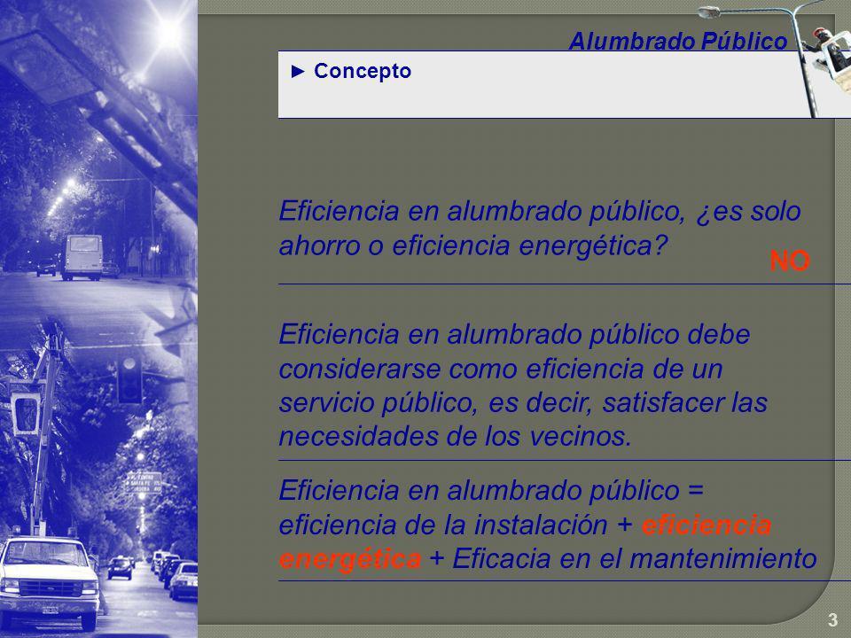 Alumbrado Público Concepto. Eficiencia en alumbrado público, ¿es solo ahorro o eficiencia energética
