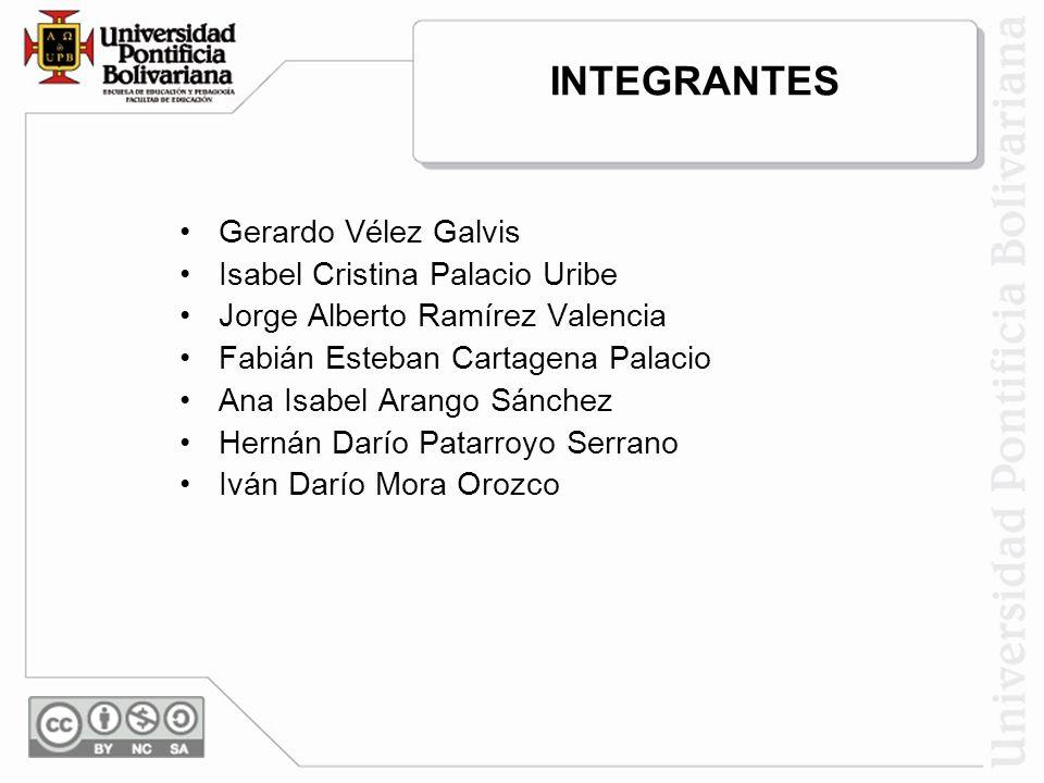 INTEGRANTES Gerardo Vélez Galvis Isabel Cristina Palacio Uribe