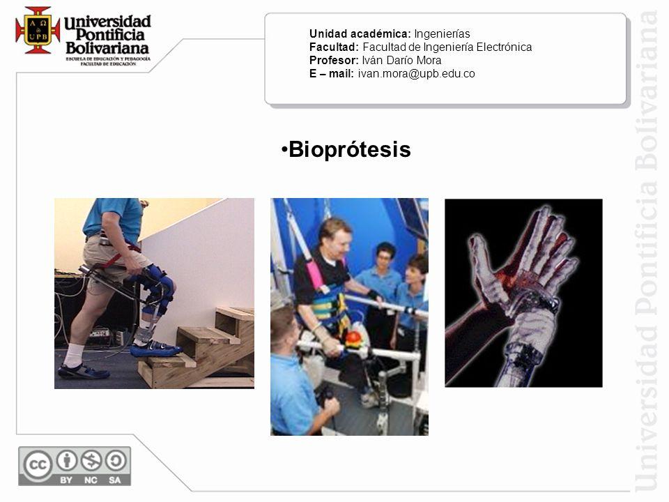 Bioprótesis Unidad académica: Ingenierías