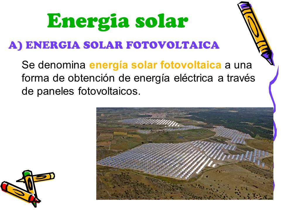 Energia solar A) ENERGIA SOLAR FOTOVOLTAICA