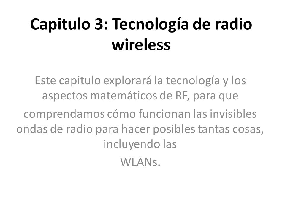 Capitulo 3: Tecnología de radio wireless