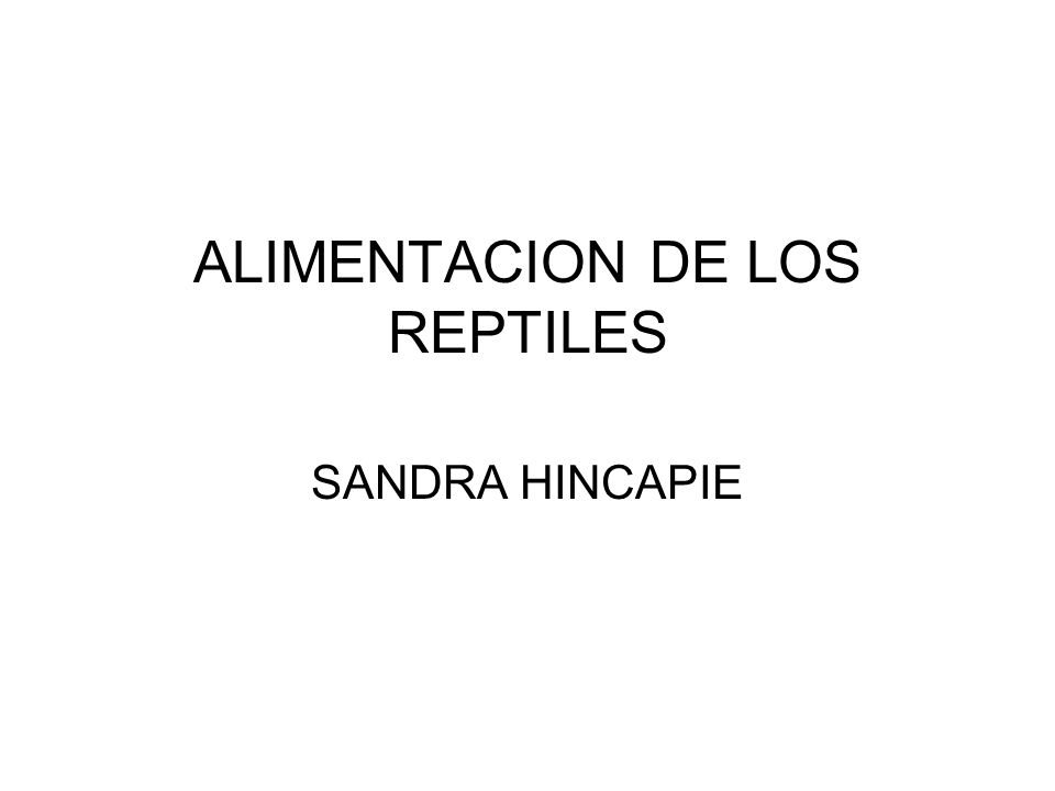ALIMENTACION DE LOS REPTILES