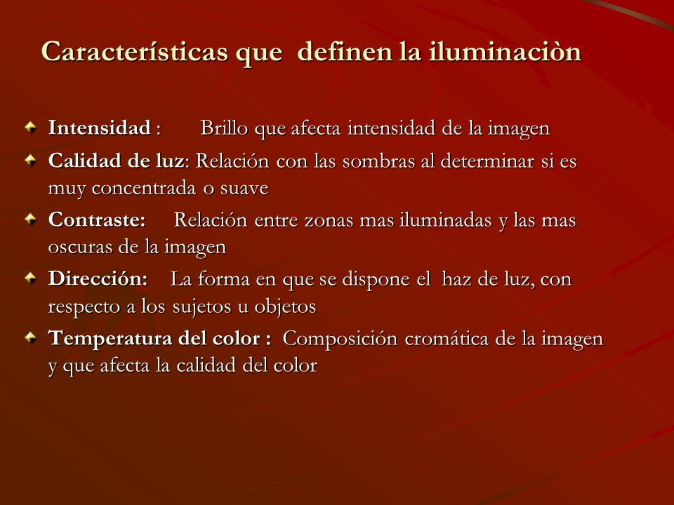 Características que definen la iluminaciòn