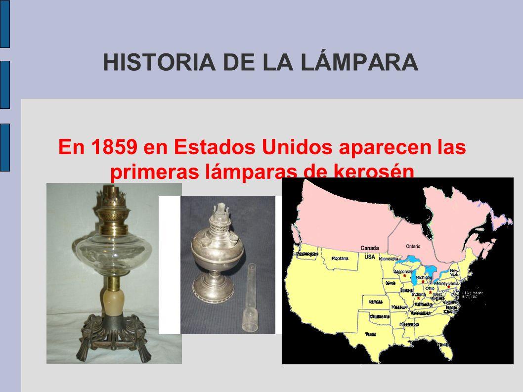 En 1859 en Estados Unidos aparecen las primeras lámparas de kerosén