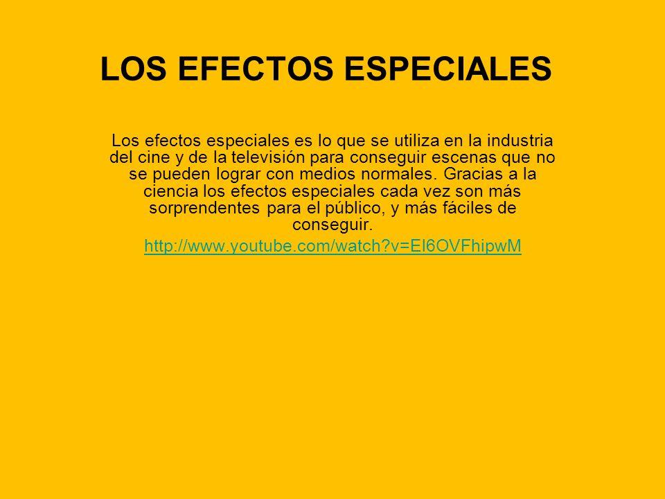 LOS EFECTOS ESPECIALES