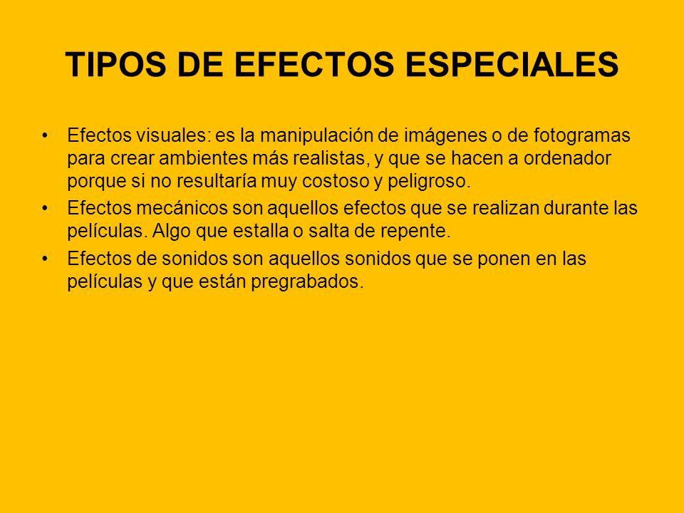 TIPOS DE EFECTOS ESPECIALES