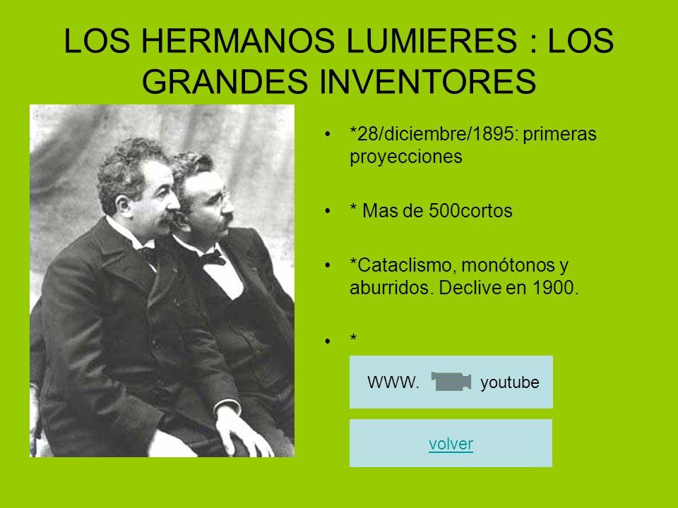LOS HERMANOS LUMIERES : LOS GRANDES INVENTORES
