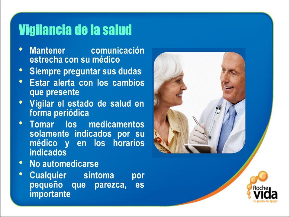 Vigilancia de la salud Mantener comunicación estrecha con su médico