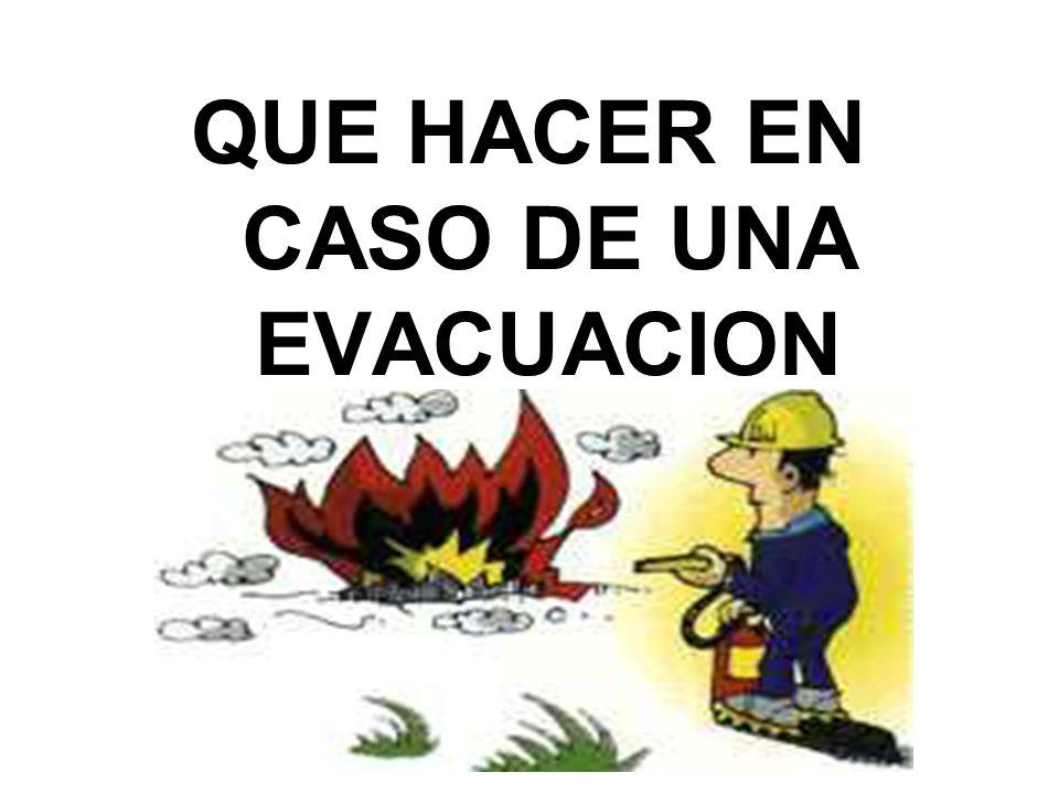 QUE HACER EN CASO DE UNA EVACUACION