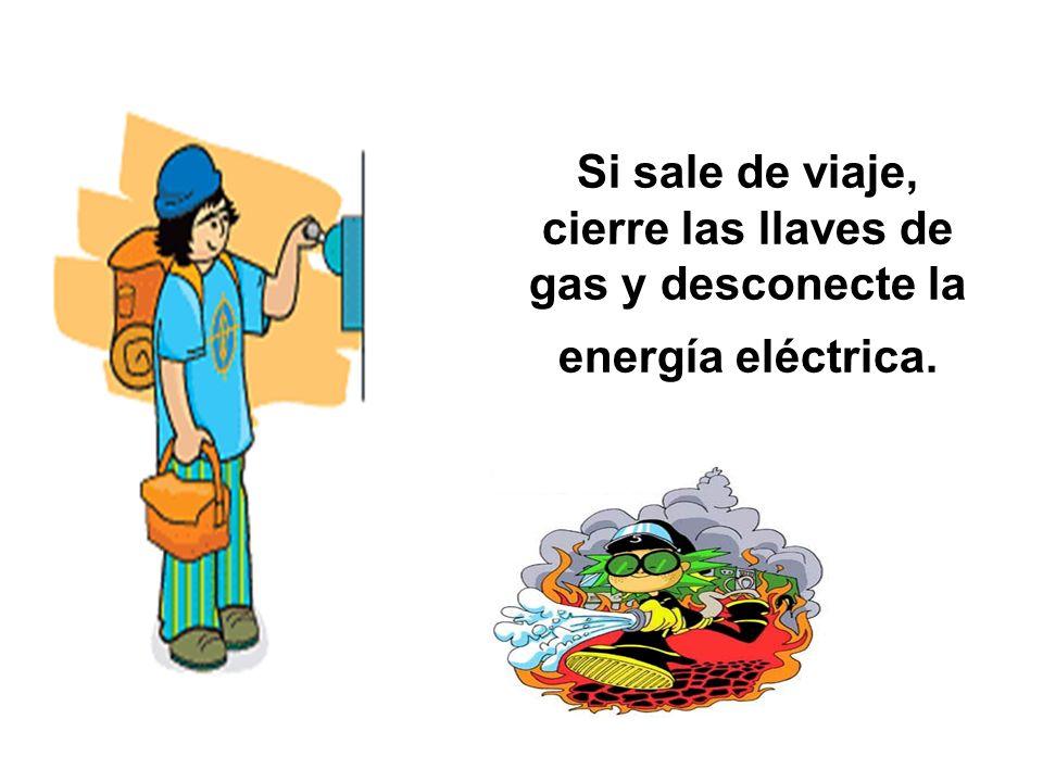 Si sale de viaje, cierre las llaves de gas y desconecte la energía eléctrica.