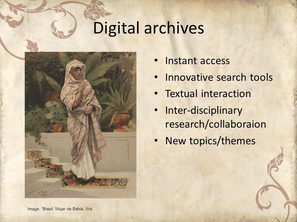Digital archives Instant access Innovative search tools