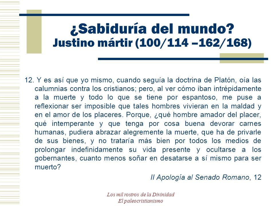 ¿Sabiduría del mundo Justino mártir (100/114 –162/168)