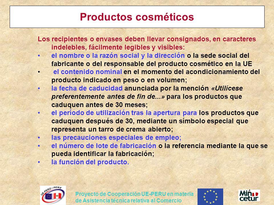 Productos cosméticos Los recipientes o envases deben llevar consignados, en caracteres indelebles, fácilmente legibles y visibles: