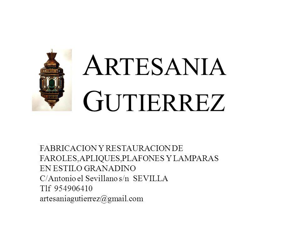 ARTESANIA GUTIERREZ. FABRICACION Y RESTAURACION DE FAROLES,APLIQUES,PLAFONES Y LAMPARAS. EN ESTILO GRANADINO.