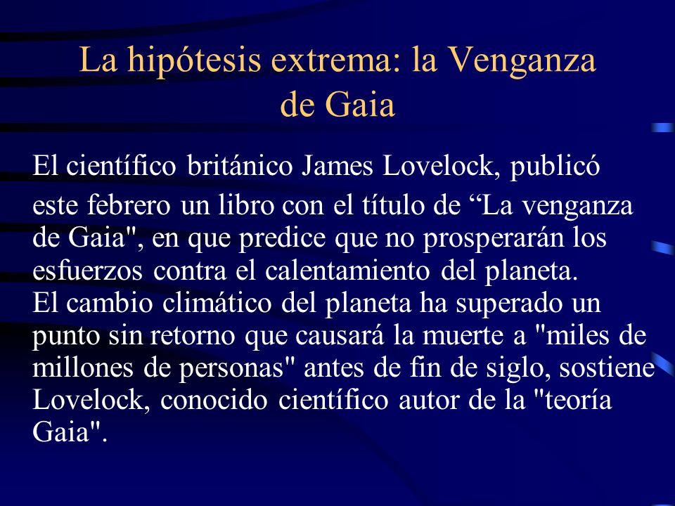 La hipótesis extrema: la Venganza de Gaia