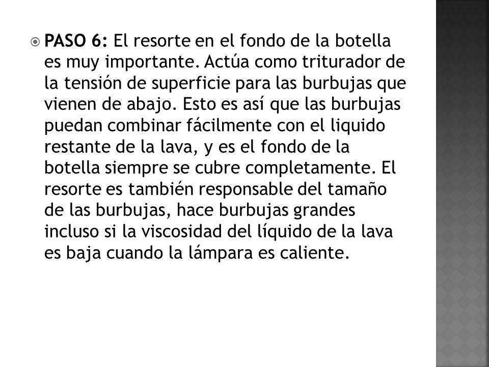 PASO 6: El resorte en el fondo de la botella es muy importante
