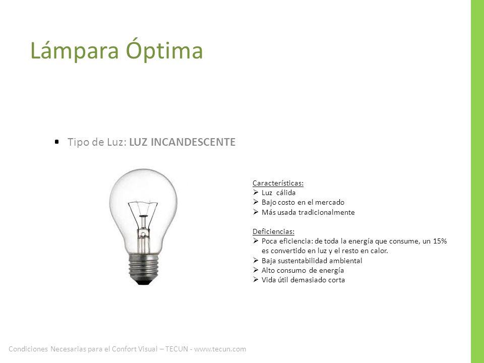 Lámpara Óptima Tipo de Luz: LUZ INCANDESCENTE Características: