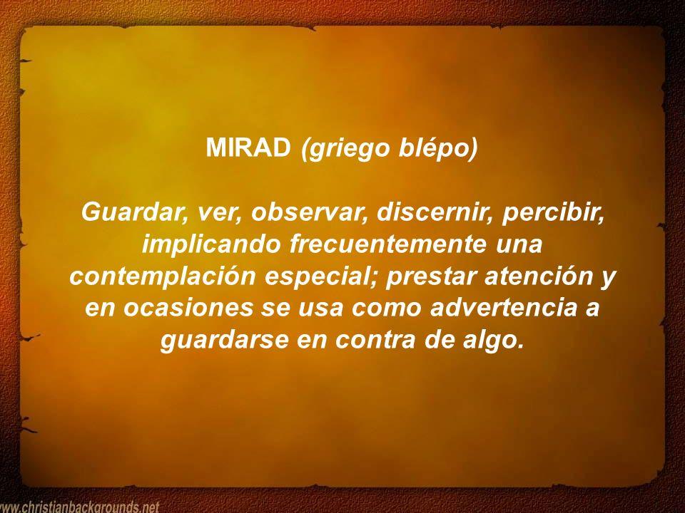 MIRAD (griego blépo)