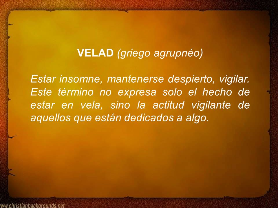 VELAD (griego agrupnéo)