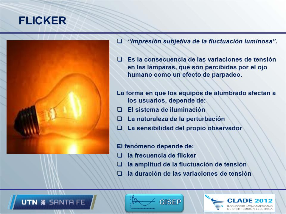 FLICKER Impresión subjetiva de la fluctuación luminosa .