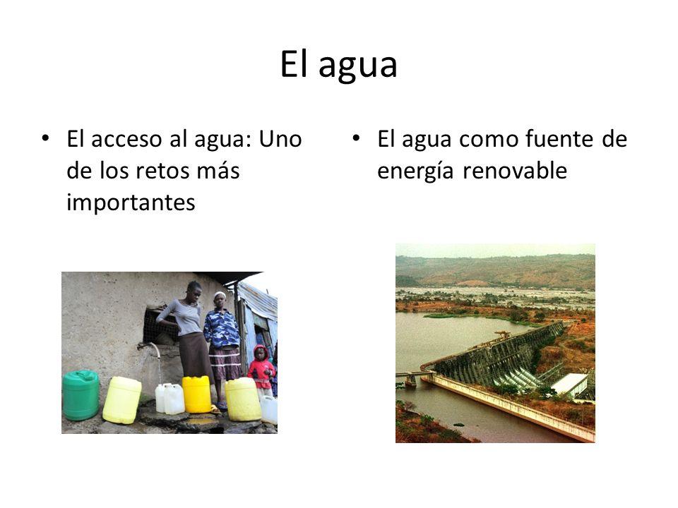 El agua El acceso al agua: Uno de los retos más importantes