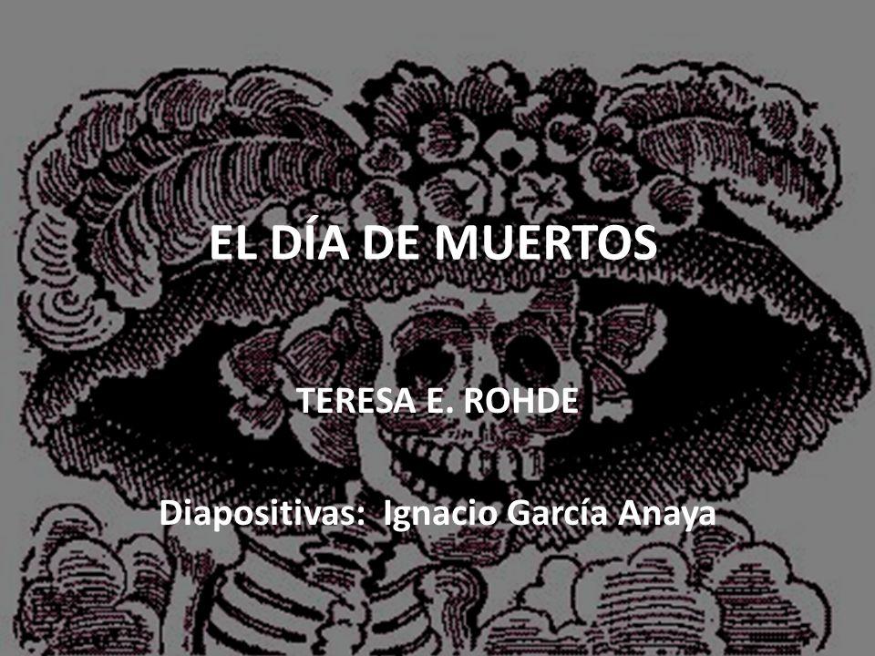 TERESA E. ROHDE Diapositivas: Ignacio García Anaya