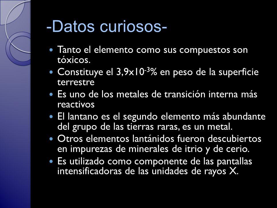 -Datos curiosos- Tanto el elemento como sus compuestos son tóxicos.