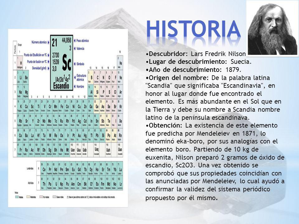 Historia •Descubridor: Lars Fredrik Nilson.