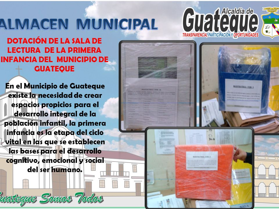 ALMACEN MUNICIPAL DOTACIÓN DE LA SALA DE LECTURA DE LA PRIMERA INFANCIA DEL MUNICIPIO DE GUATEQUE.